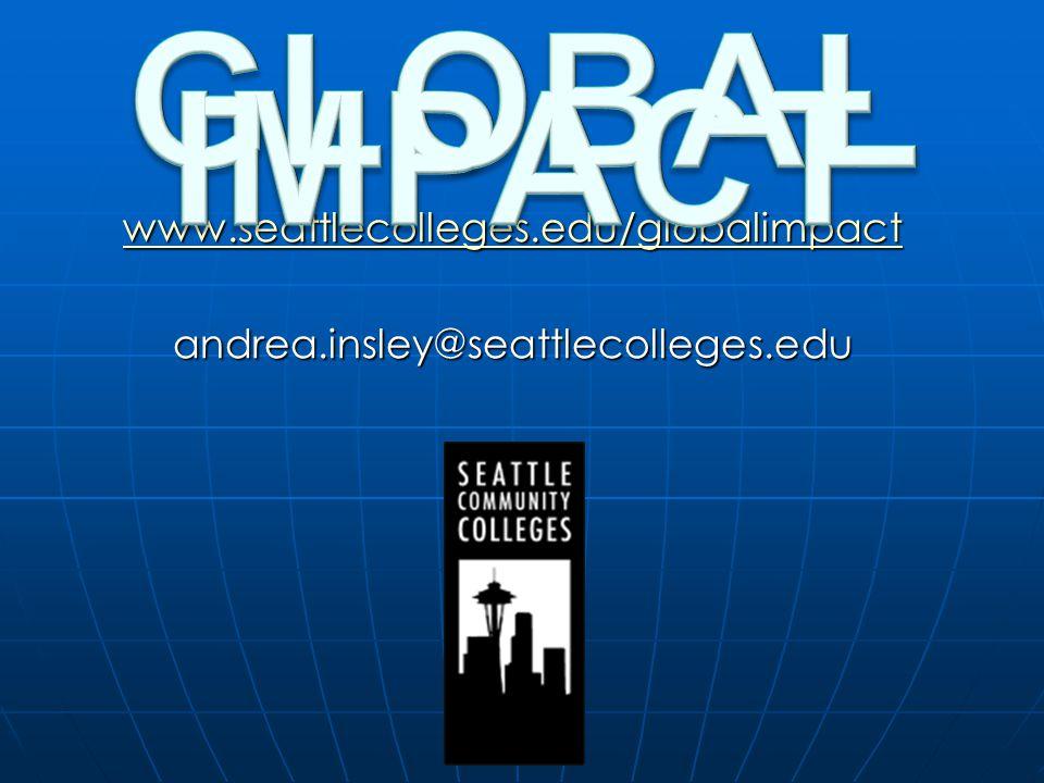 www.seattlecolleges.edu/globalimpact www.seattlecolleges.edu/globalimpactwww.seattlecolleges.edu/globalimpact andrea.insley@seattlecolleges.edu