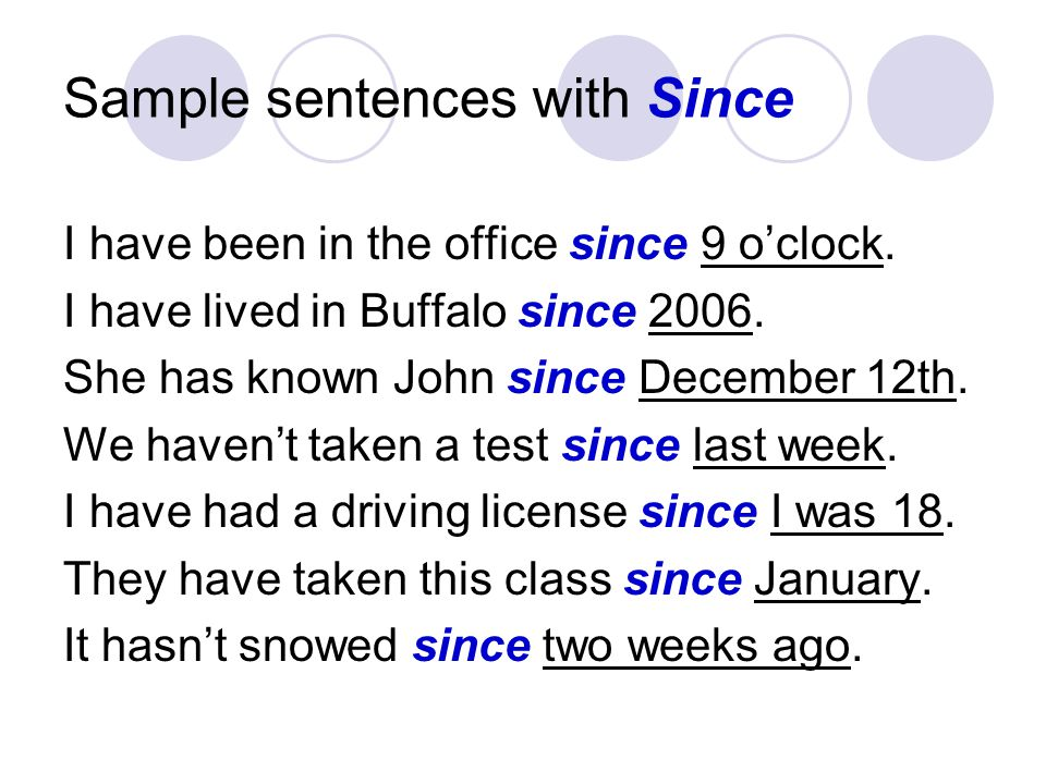 Sample sentences with Since I have been in the office since 9 oclock.