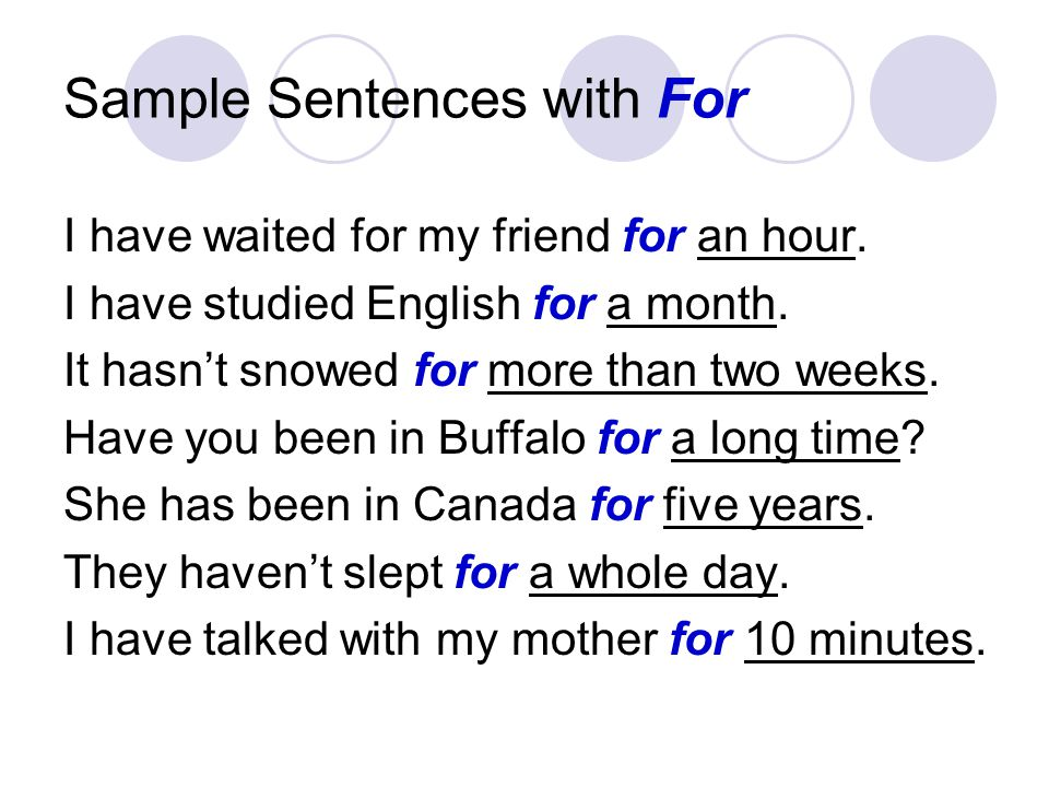 Sample Sentences with For I have waited for my friend for an hour.