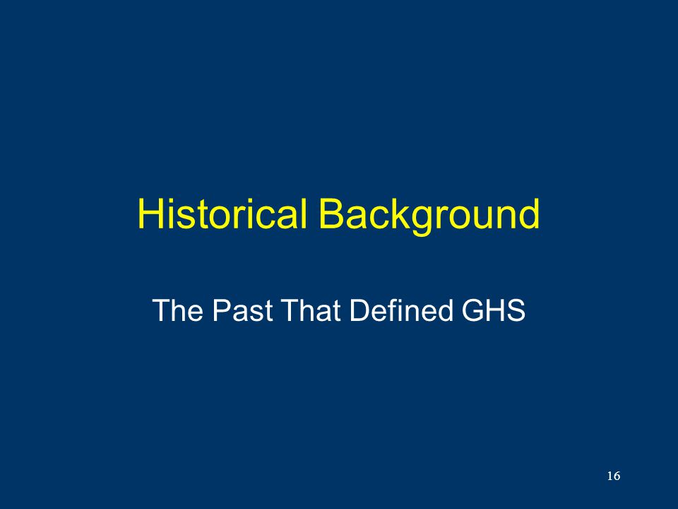 16 Historical Background The Past That Defined GHS