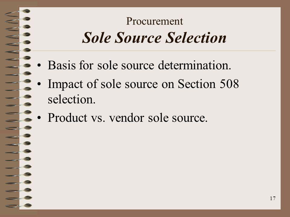 17 Procurement Sole Source Selection Basis for sole source determination.
