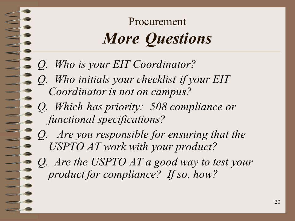 20 Procurement More Questions Q. Who is your EIT Coordinator.