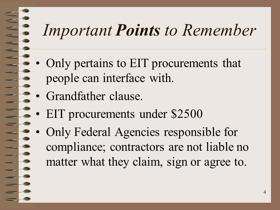 4 Important Points to Remember Only pertains to EIT procurements that people can interface with. Grandfather clause. EIT procurements under $2500 Only