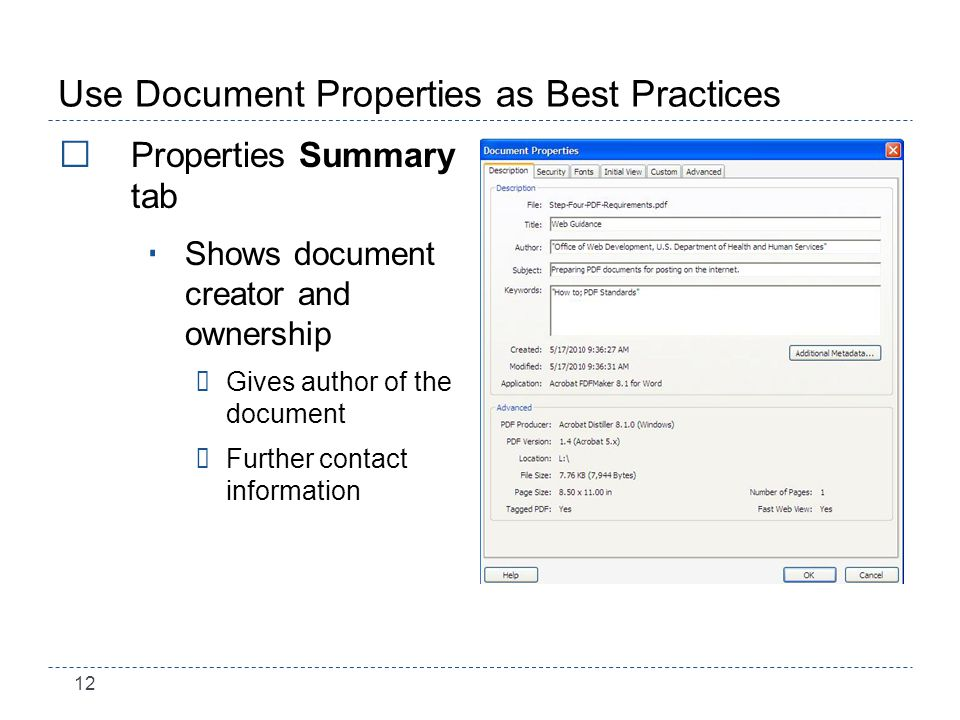 12 Use Document Properties as Best Practices Properties Summary tab Shows document creator and ownership ÷Gives author of the document ÷Further contact information