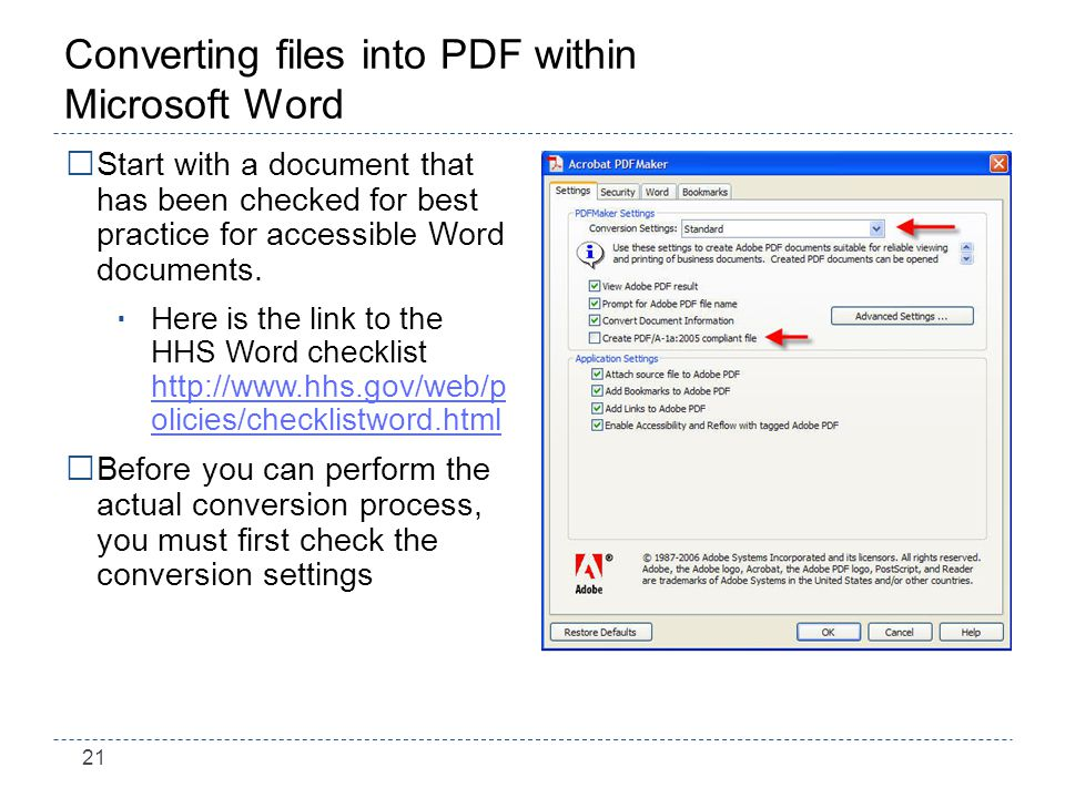 21 Converting files into PDF within Microsoft Word Start with a document that has been checked for best practice for accessible Word documents.