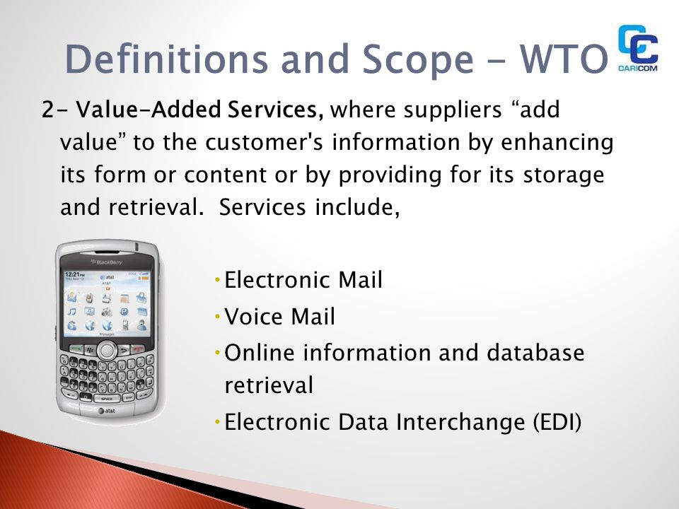 2- Value-Added Services, where suppliers add value to the customer's information by enhancing its form or content or by providing for its storage and