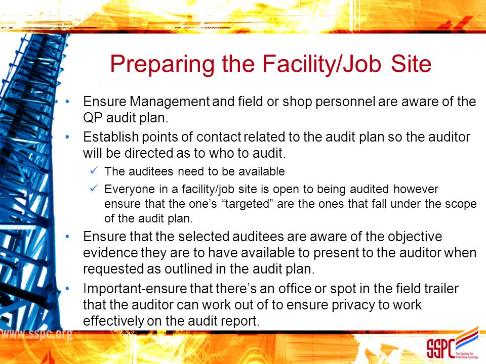 Preparing the Facility/Job Site Ensure Management and field or shop personnel are aware of the QP audit plan. Establish points of contact related to t