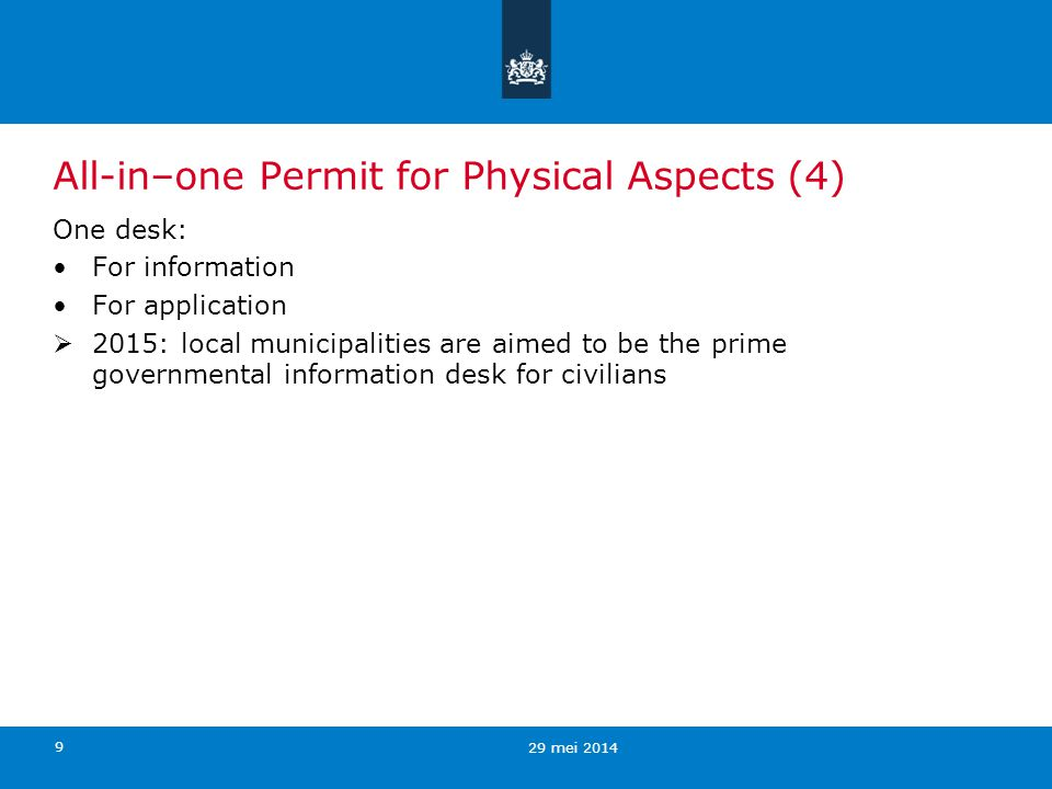 9 All-in–one Permit for Physical Aspects (4) One desk: For information For application 2015: local municipalities are aimed to be the prime government