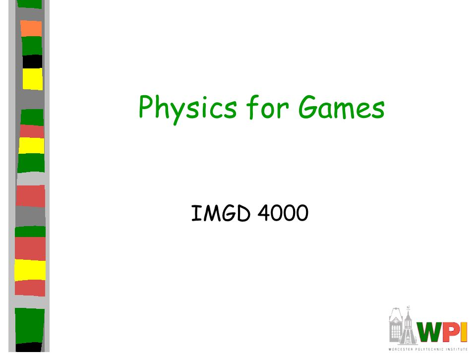 Topics Introduction Point Masses –Projectile motion –Collision response Rigid-Bodies –Numerical simulation –Controlling truncation error –Generalized translation motion Soft Body Dynamic System Collision Detection