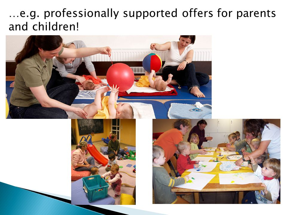 …e.g. professionally supported offers for parents and children!