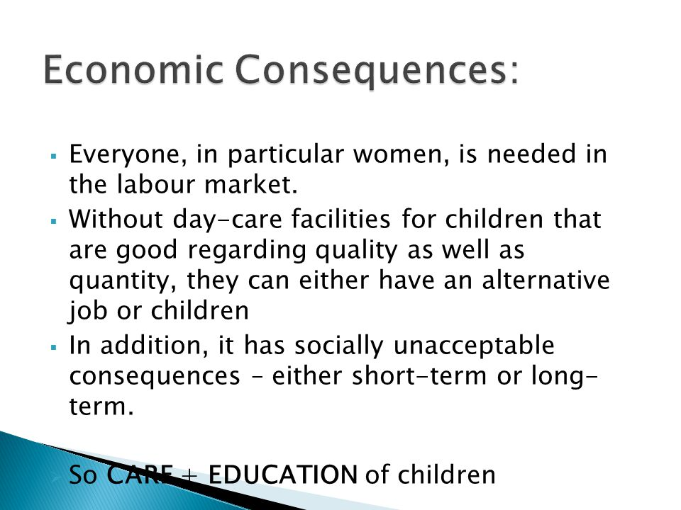 Everyone, in particular women, is needed in the labour market.