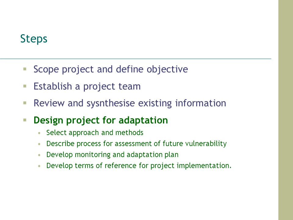 Steps Scope project and define objective Establish a project team Review and sysnthesise existing information Design project for adaptation Select app