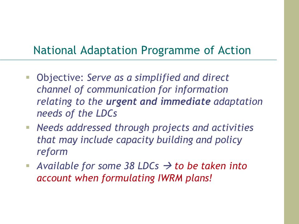 National Adaptation Programme of Action Objective: Serve as a simplified and direct channel of communication for information relating to the urgent an