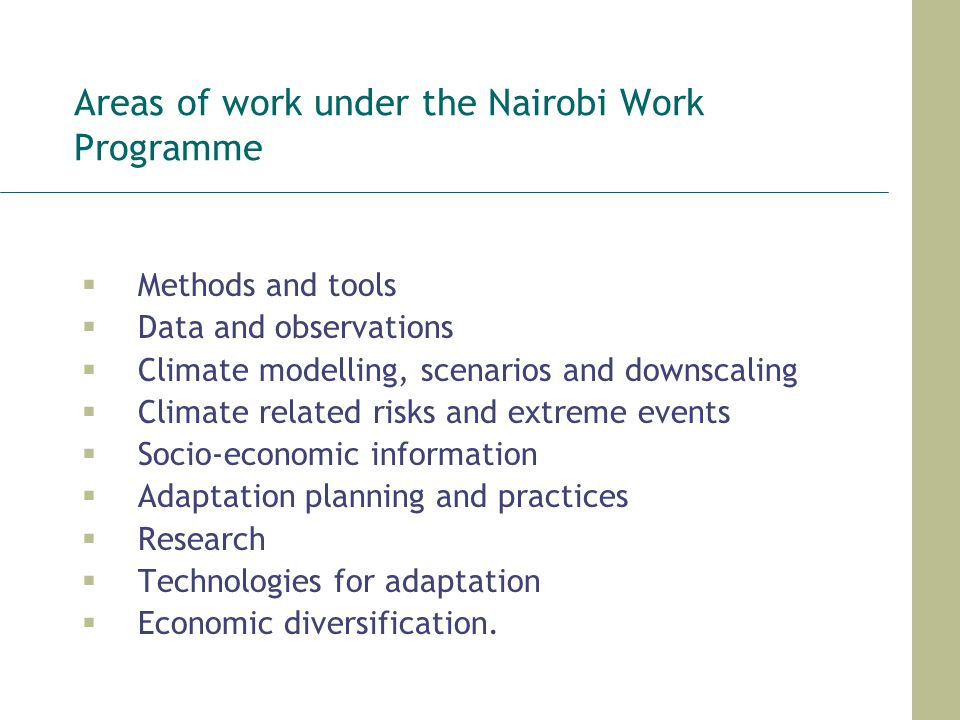 Areas of work under the Nairobi Work Programme Methods and tools Data and observations Climate modelling, scenarios and downscaling Climate related ri
