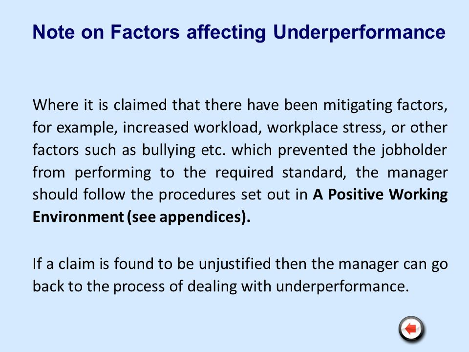 Note on Factors affecting Underperformance Where it is claimed that there have been mitigating factors, for example, increased workload, workplace str