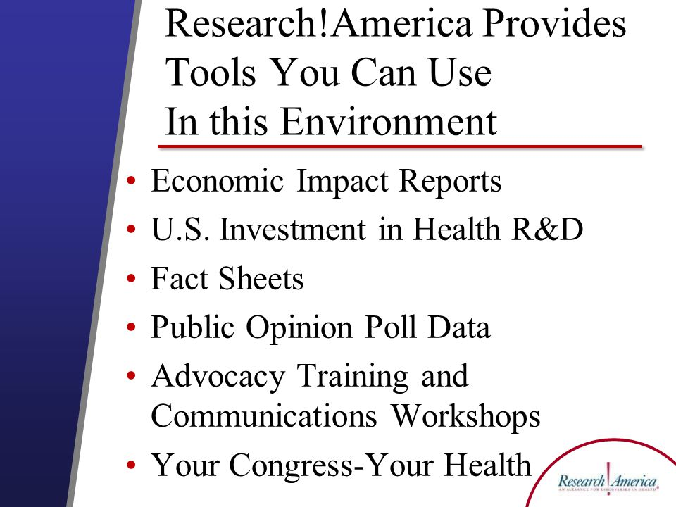 Research!America Provides Tools You Can Use In this Environment Economic Impact Reports U.S.