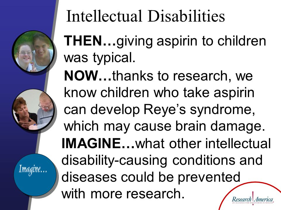 Intellectual Disabilities THEN…giving aspirin to children was typical.