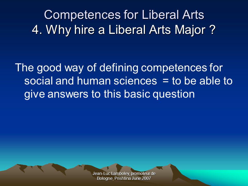 Jean-Luc Lamboley, promoteur de Bologne, Prishtina June 2007 Competences for Liberal Arts 4.