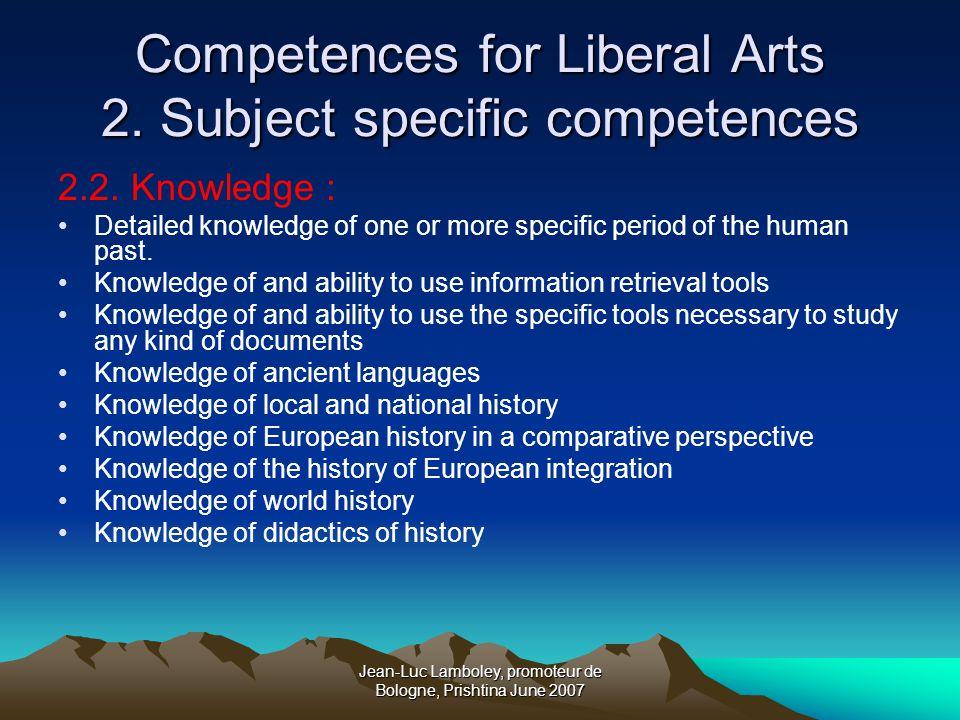 Jean-Luc Lamboley, promoteur de Bologne, Prishtina June 2007 Competences for Liberal Arts 2.
