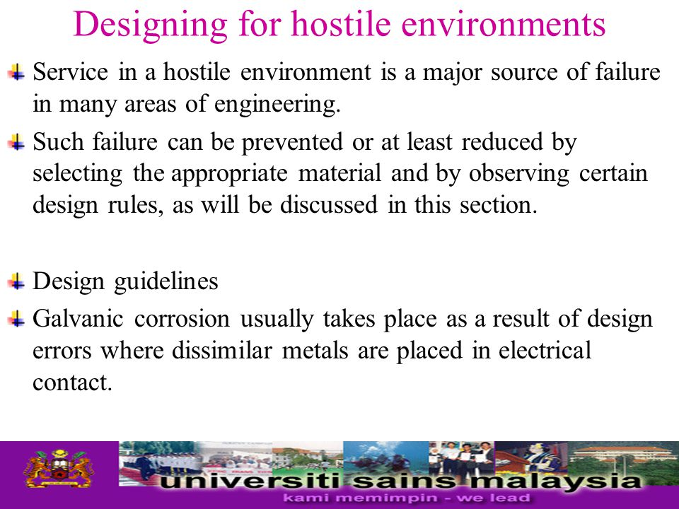 Designing for hostile environments This can be done by roughening the surface to increase friction or by eliminating the source of vibration.