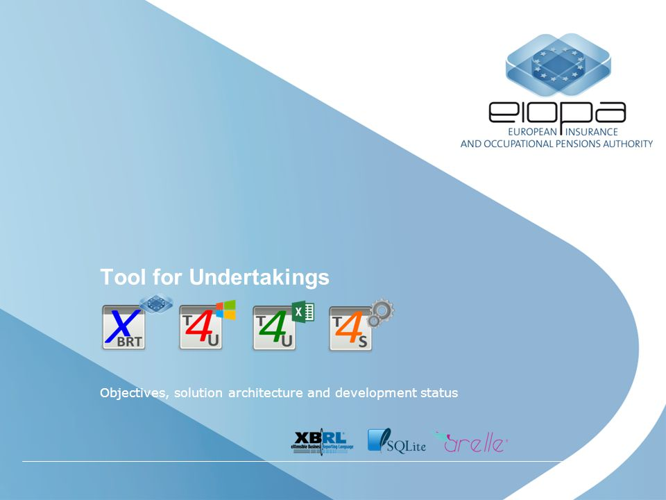 2 Overview of the solutionn Tool for Undertakings (T4U) and NCAs toolkit The main goals of the XBRT (component of which is the T4U) in order of importance are: 1.to easily create, edit/correct/complete and validate XBRL instance documents, in order to help Undertakings without XBRL knowledge to implement Solvency II harmonized quantitative reporting in XBRL, 2.to provide a reusable solution for other projects and specifically for NCAs local requirements, 3.to provide a reusable solution for internal EIOPA and NCAs needs to manage XBRL reporting.