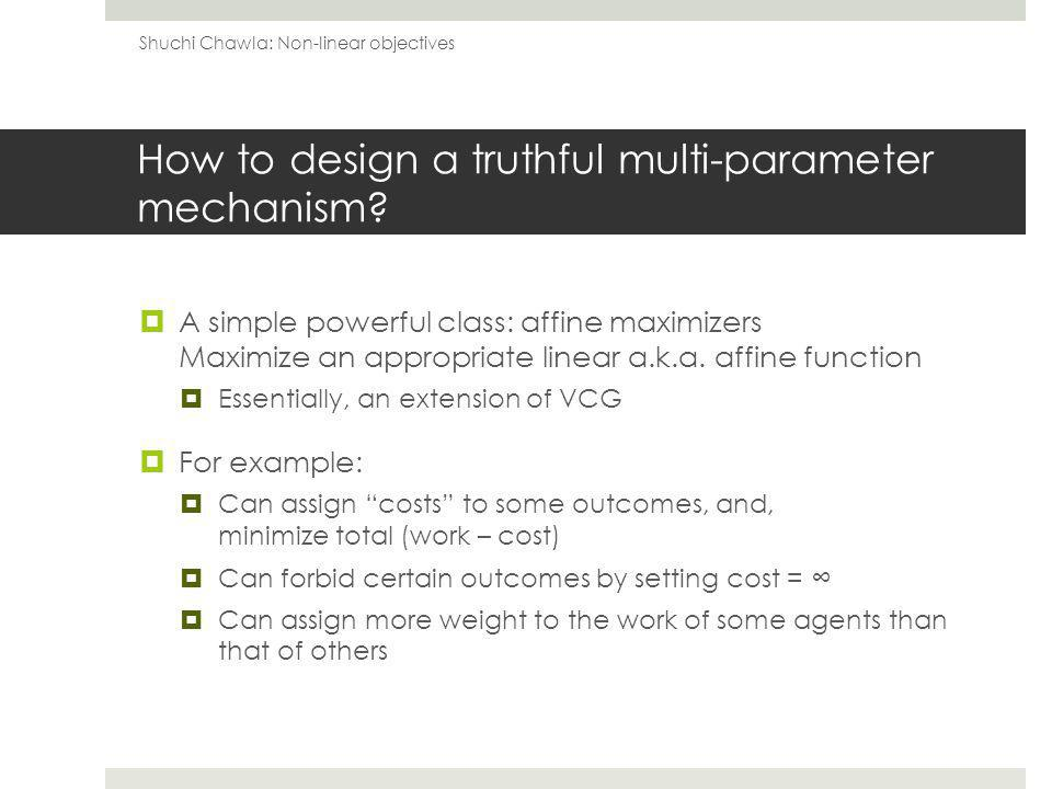 How to design a truthful multi-parameter mechanism.