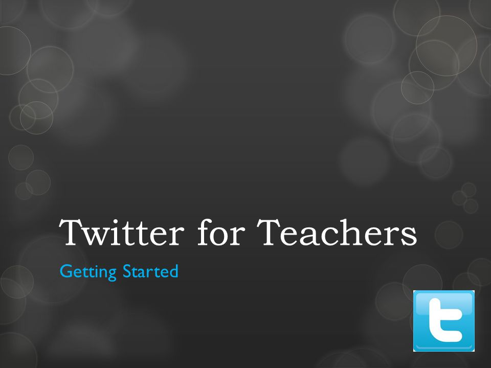 Twitter for Teachers Getting Started