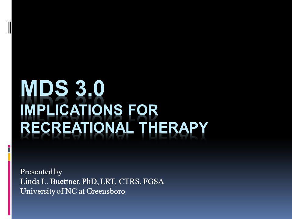Presented by Linda L. Buettner, PhD, LRT, CTRS, FGSA University of NC at Greensboro