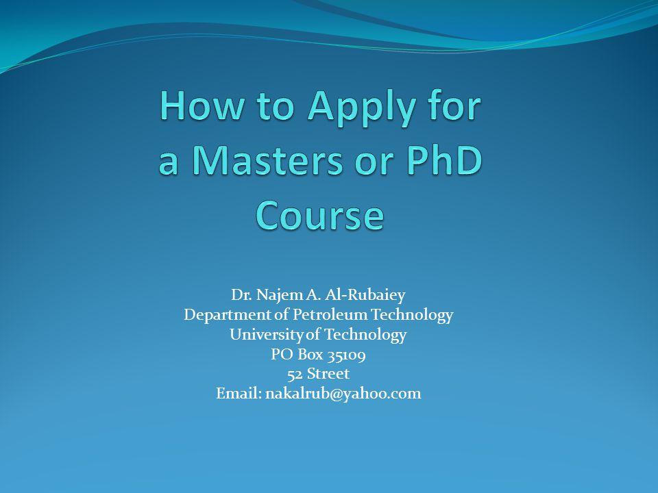 Dr. Najem A. Al-Rubaiey Department of Petroleum Technology University of Technology PO Box 35109 52 Street Email: nakalrub@yahoo.com