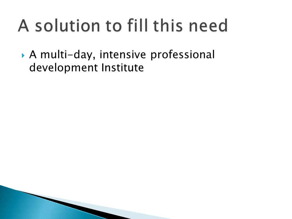 A multi-day, intensive professional development Institute