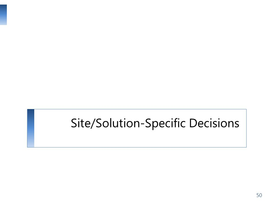 Site/Solution-Specific Decisions 50