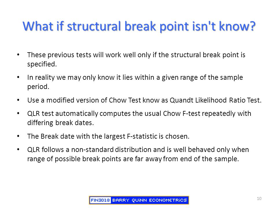 What if structural break point isn't know? These previous tests will work well only if the structural break point is specified. In reality we may only