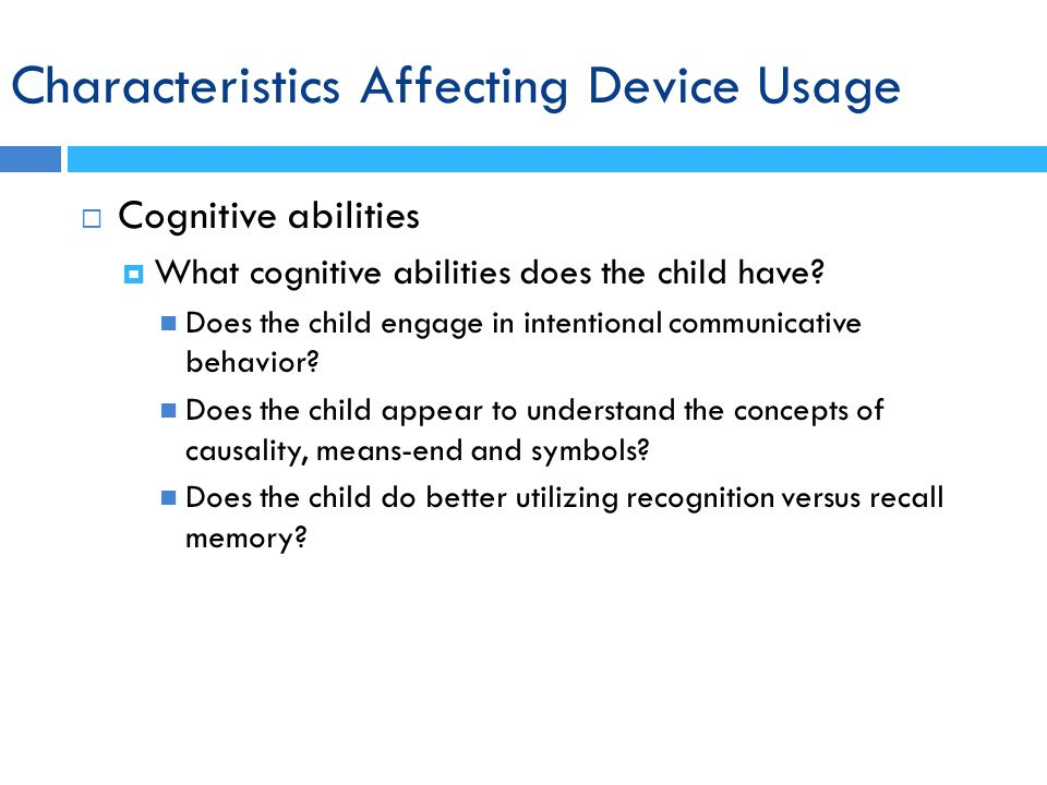 Cognitive abilities What cognitive abilities does the child have.