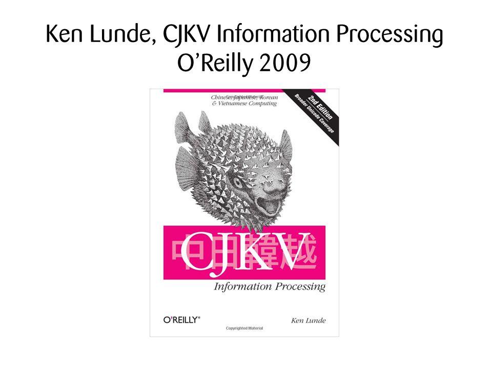 Ken Lunde, CJKV Information Processing OReilly 2009