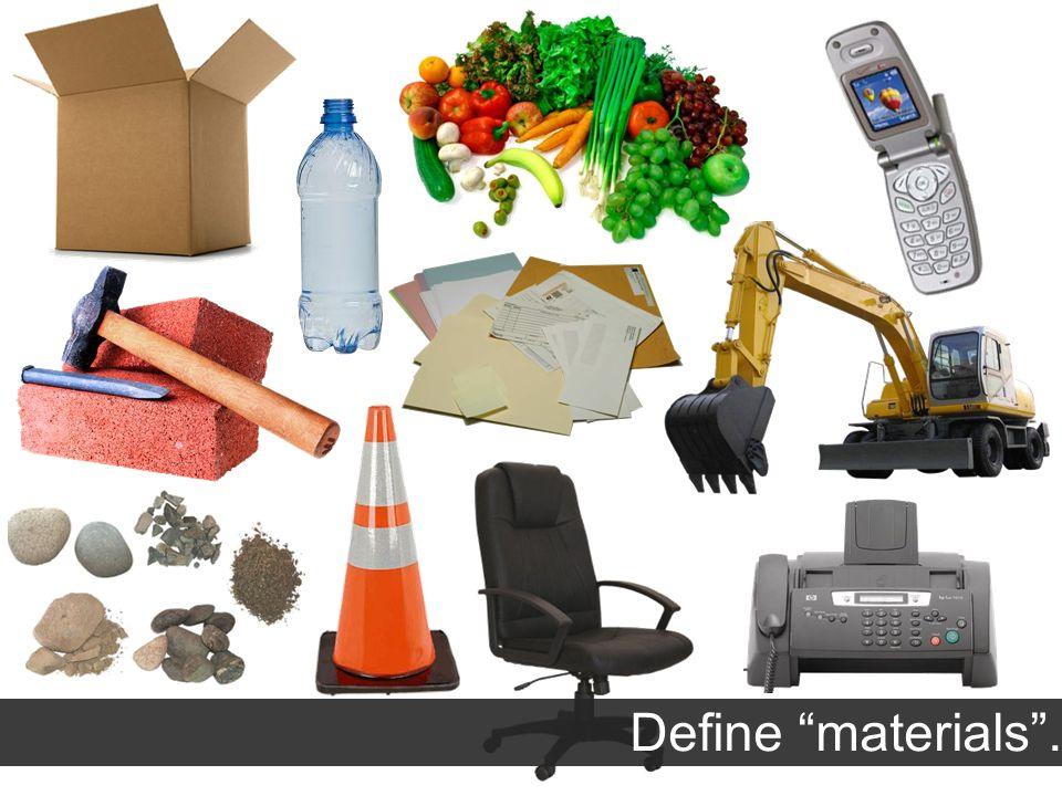Define materials.