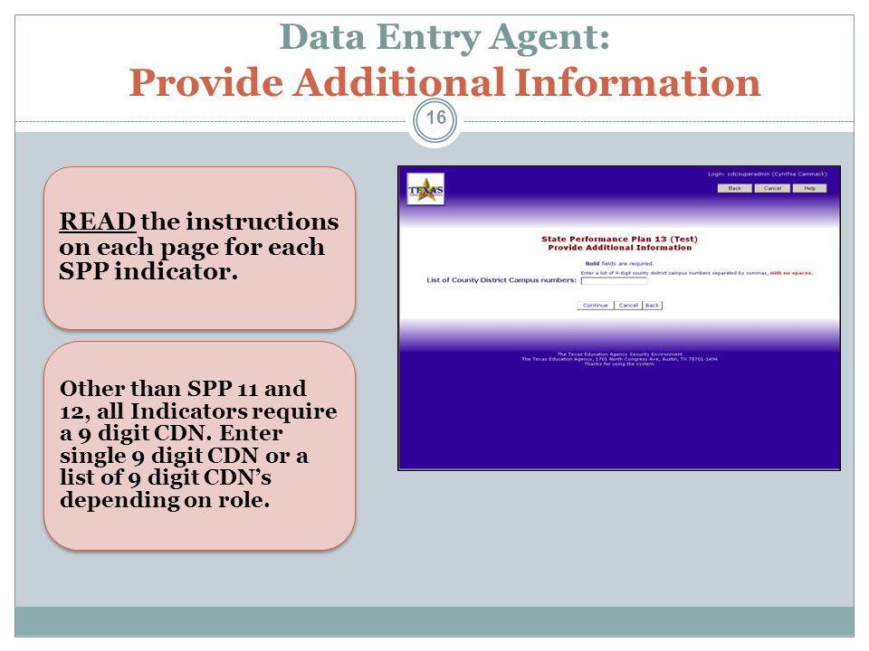 Data Entry Agent: Provide Additional Information READ the instructions on each page for each SPP indicator. Other than SPP 11 and 12, all Indicators r