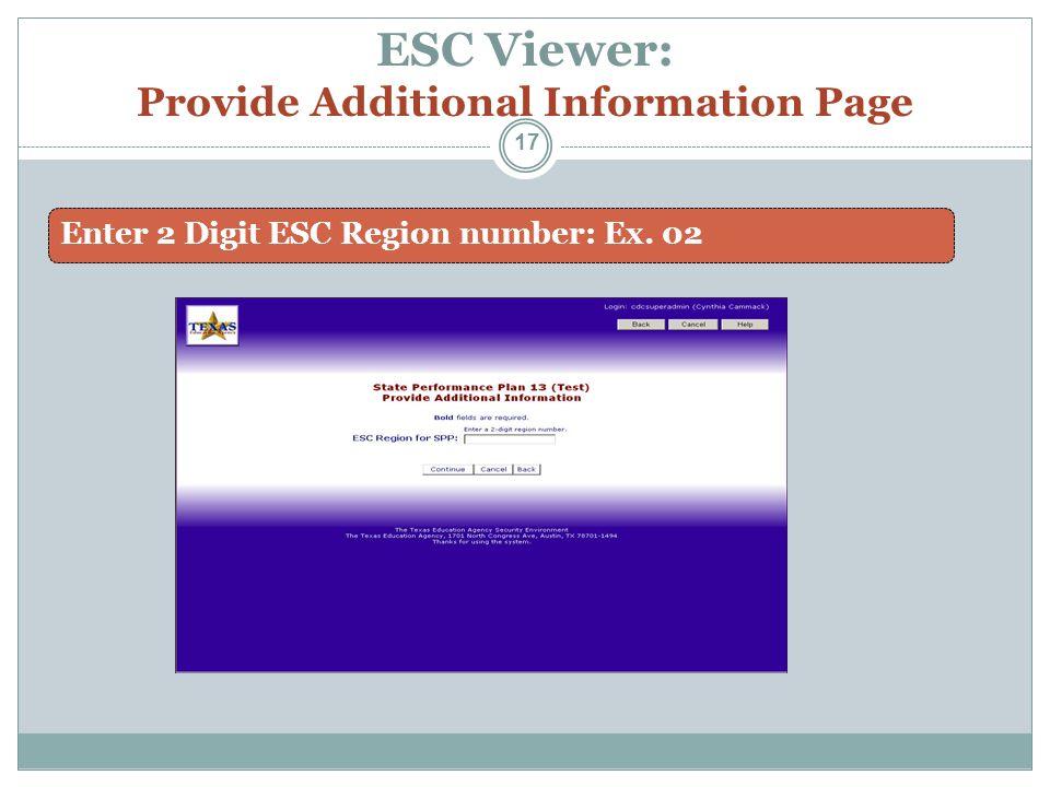 ESC Viewer: Provide Additional Information Page Enter 2 Digit ESC Region number: Ex. 02 17