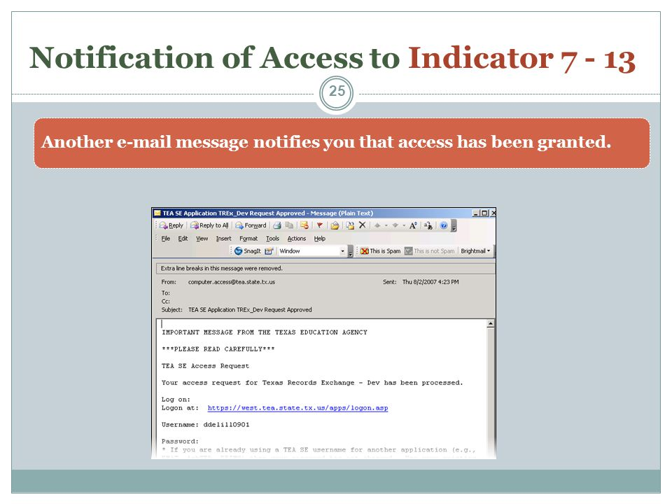 Notification of Access to Indicator 7 - 13 Another e-mail message notifies you that access has been granted. 25