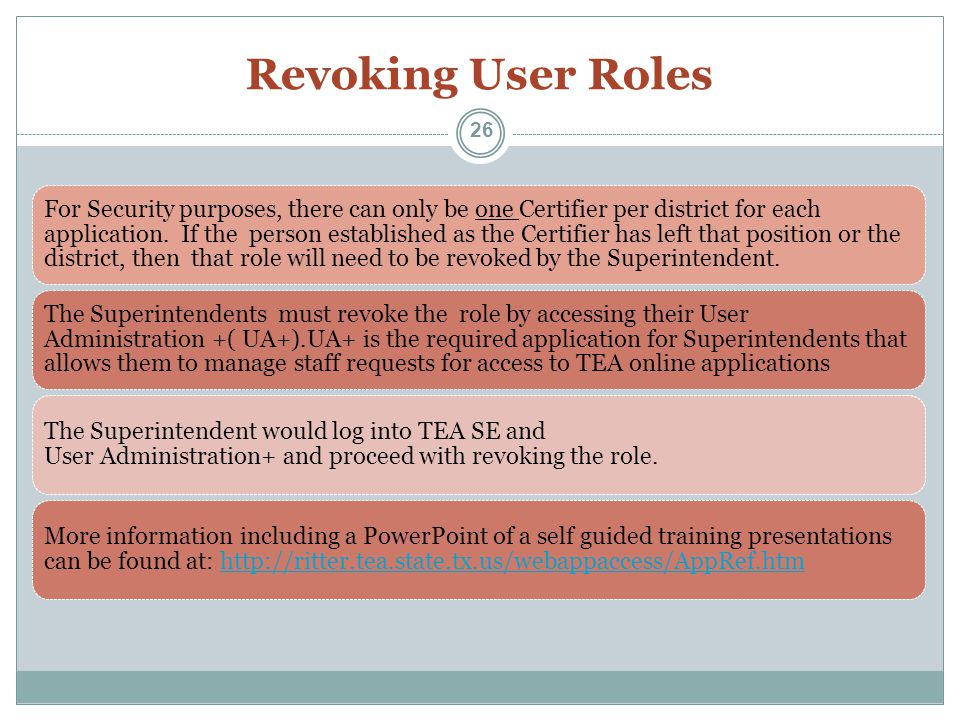 Revoking User Roles For Security purposes, there can only be one Certifier per district for each application.