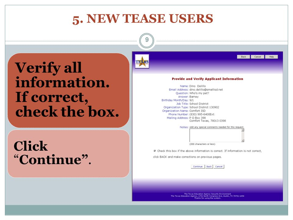 5. NEW TEASE USERS Verify all information. If correct, check the box. ClickContinue. 9