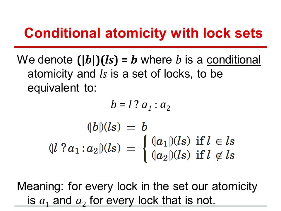 Conditional atomicity with lock sets We denote (|b|)(ls) = b where b is a conditional atomicity and ls is a set of locks, to be equivalent to: b = l ?