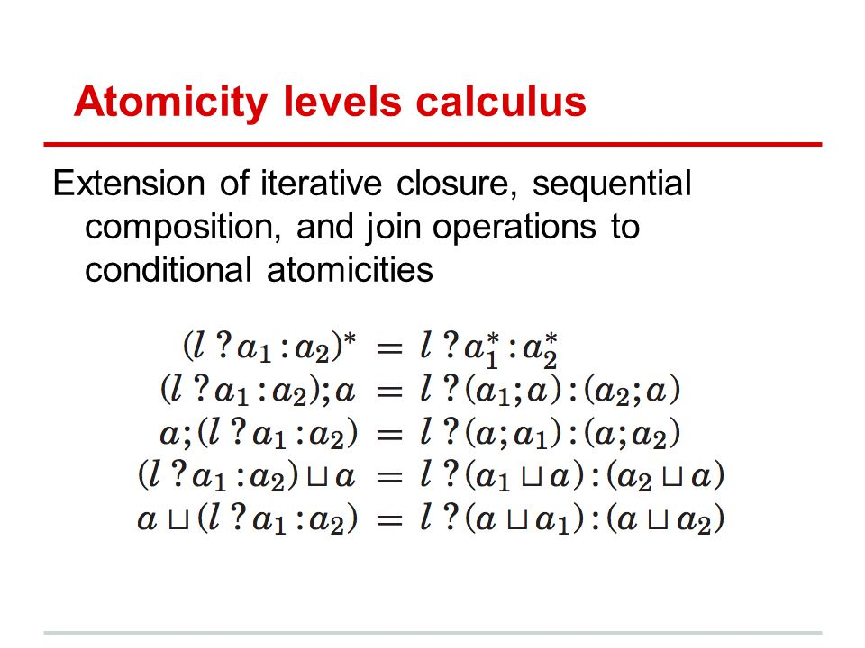 Atomicity levels calculus Extension of iterative closure, sequential composition, and join operations to conditional atomicities