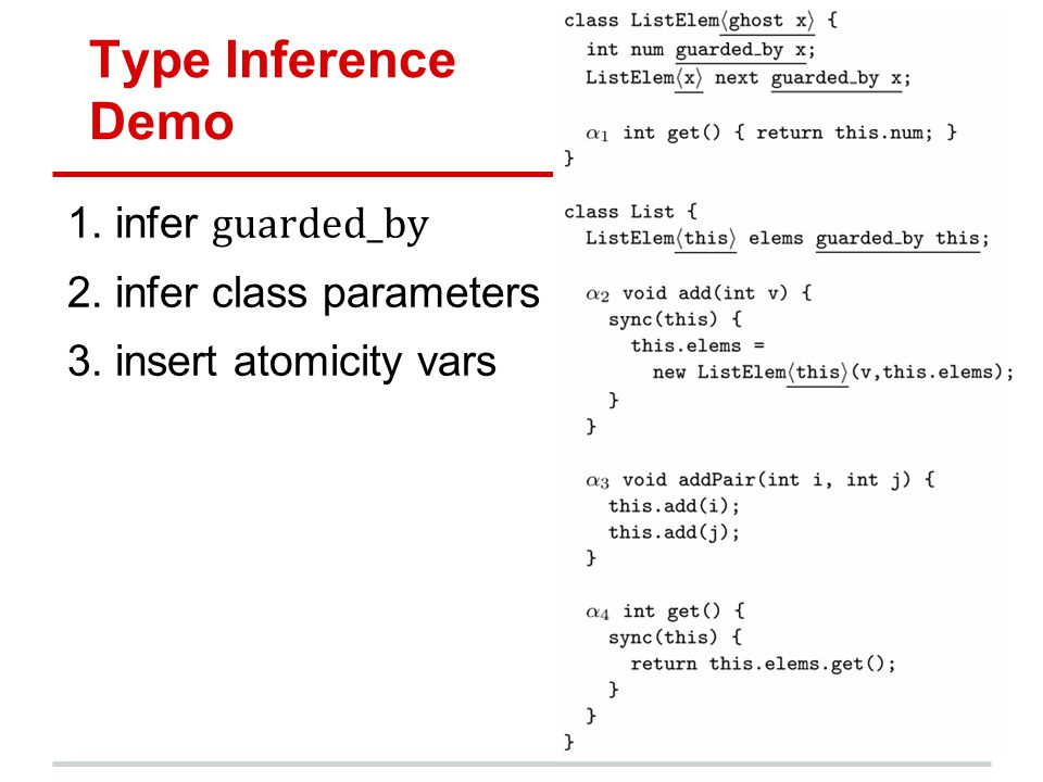 Type Inference Demo 1.infer guarded_by 2.infer class parameters 3.insert atomicity vars