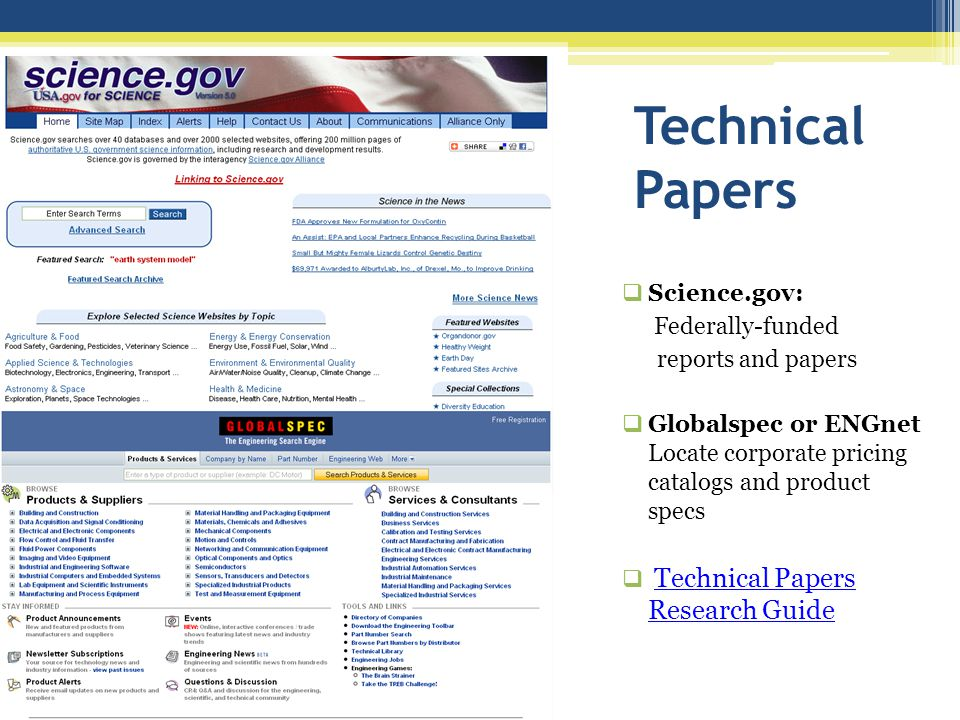 Technical Papers Science.gov: Federally-funded reports and papers Globalspec or ENGnet Locate corporate pricing catalogs and product specs Technical P