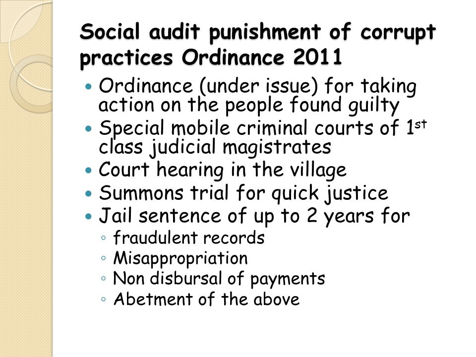 Social audit punishment of corrupt practices Ordinance 2011 Ordinance (under issue) for taking action on the people found guilty Special mobile crimin