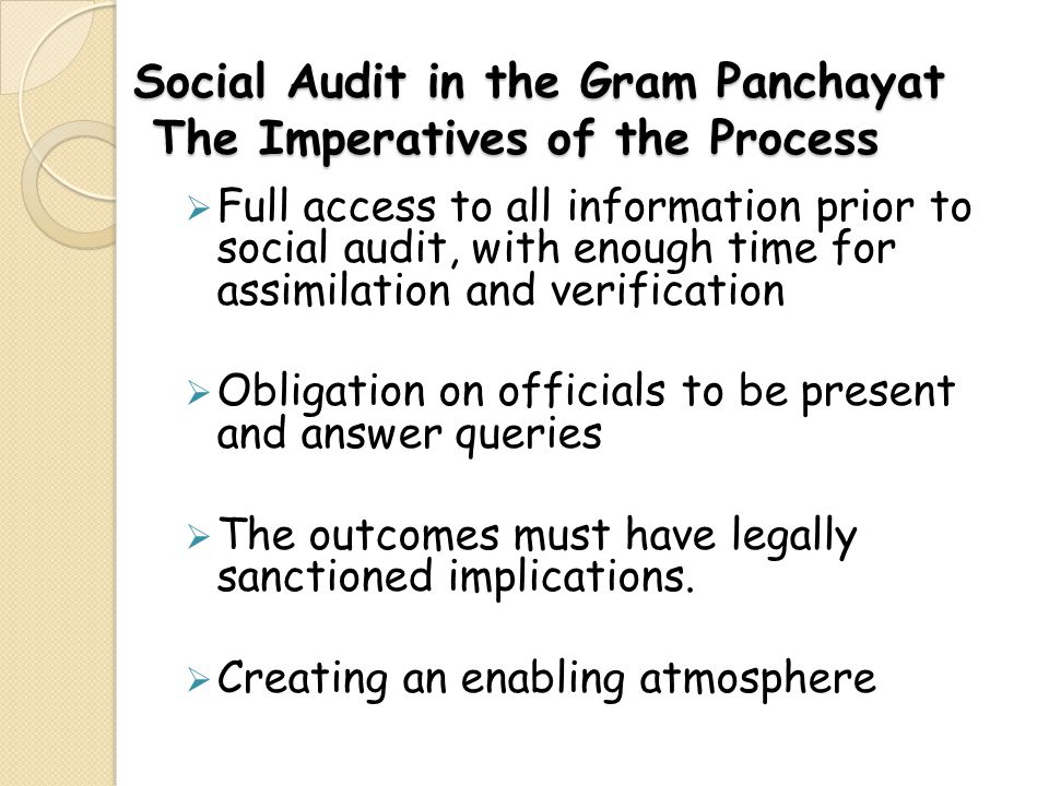 Social audit Gram Sabha Gram Sabha at the end of the Social Audit verification Gram Sabha convened by Sarpanch Social audit findings are read out.