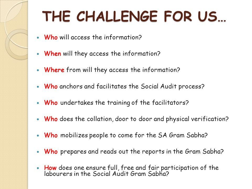 THE CHALLENGE FOR US… Who will access the information? When will they access the information? Where from will they access the information? Who anchors