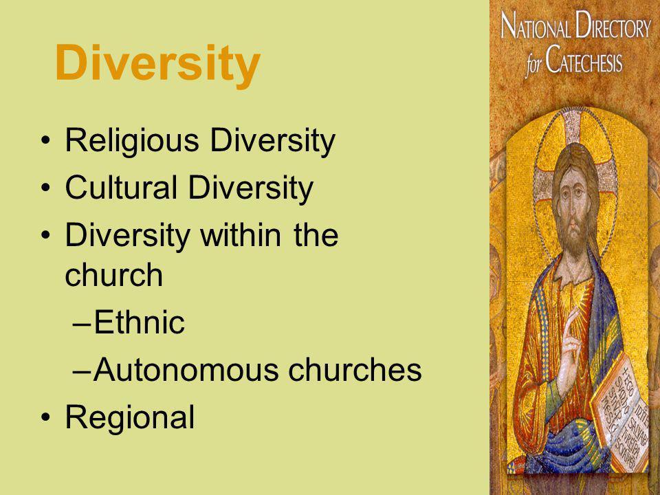 Diversity Religious Diversity Cultural Diversity Diversity within the church –Ethnic –Autonomous churches Regional