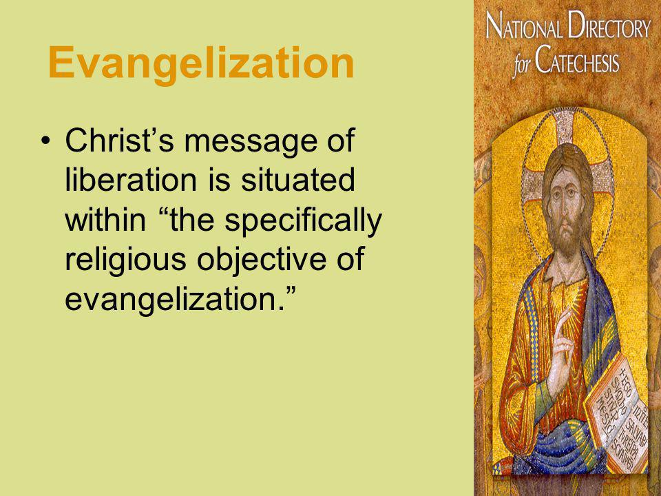 Evangelization Christs message of liberation is situated within the specifically religious objective of evangelization.