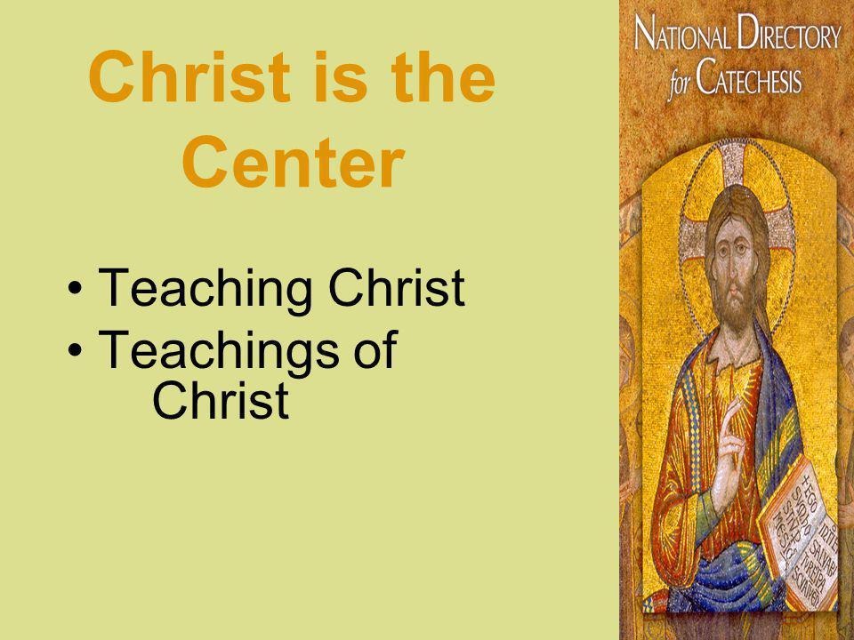 Christ is the Center Teaching Christ Teachings of Christ